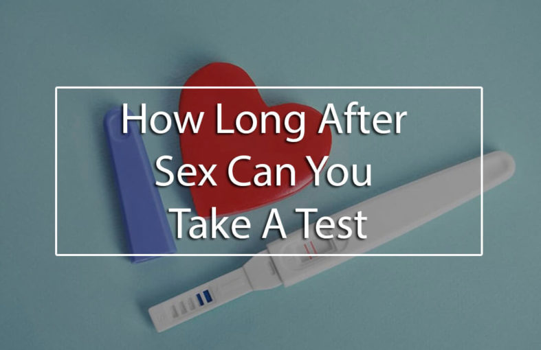 How long after sex to test for pregnancy
